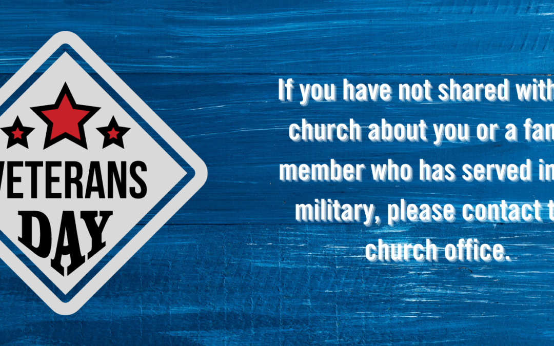 Veteran's Day – We need your information!