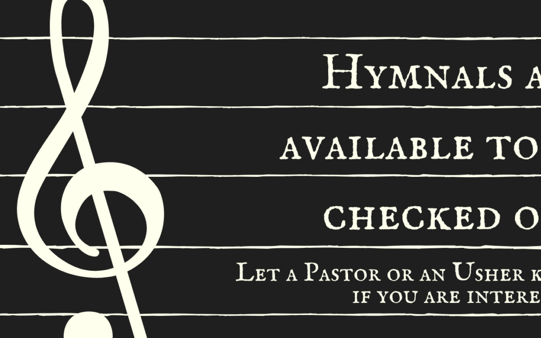 Hymnals Are Available For Checkout