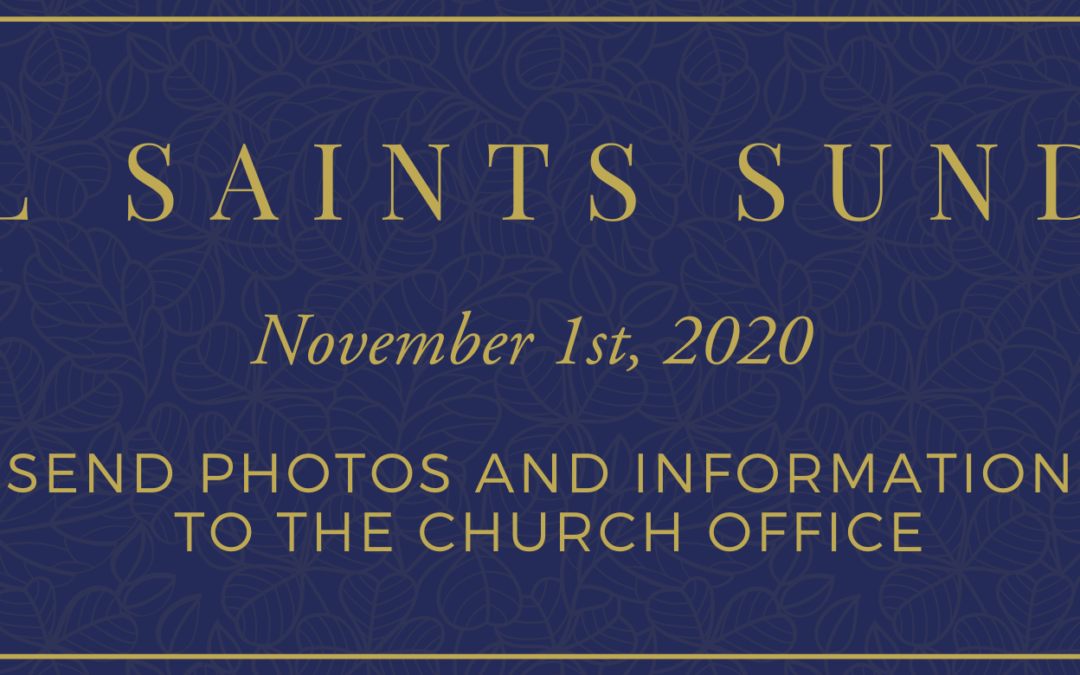 All Saints Sunday – November 1st, 2020